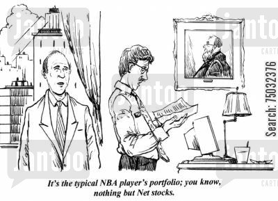 equities cartoon humor: 'It's the typical NBA player's portfolio; you know, nothing but Net stocks.'