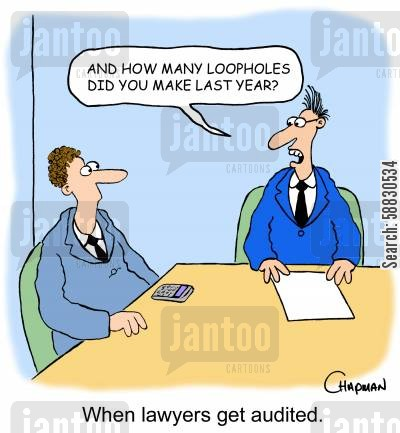 income tax cartoon humor: 'And how many loopholes did you make last year?' When lawyers get audited.