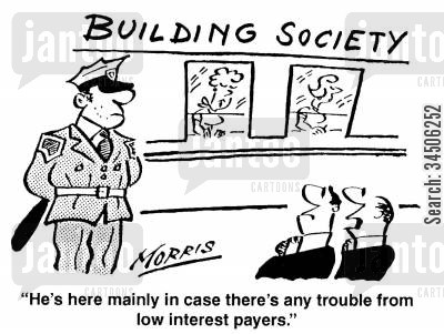 low interest cartoon humor: 'He's here mainly in case there's any trouble from low interest payers.'