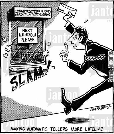 bank tellers cartoon humor: Making automatic tellers more lifelike.