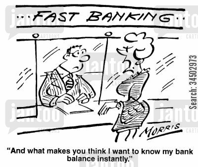 bank balance cartoon humor: Fast Banking - And what makes you think I want to know my bank balance instantly.