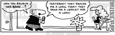 leaflets cartoon humor: Can you believe this bank? Yesterday they refuse me a loan, today they send me a leaflet for a loan!