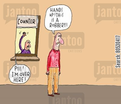bank robbery cartoon humor: 'Hands up! This is a robbery!'
