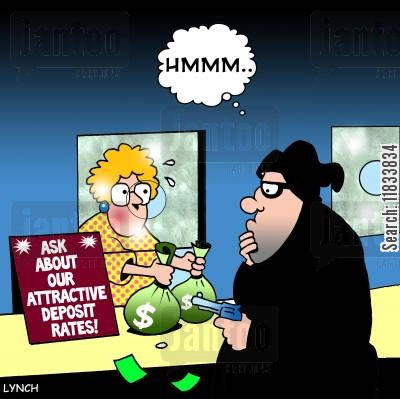 deposit rates cartoon humor: Ask About Our Attractive Deposit Rates