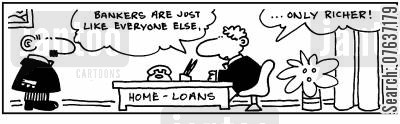 bank credit cartoon humor: Bankers are just like everyone else, only richer.