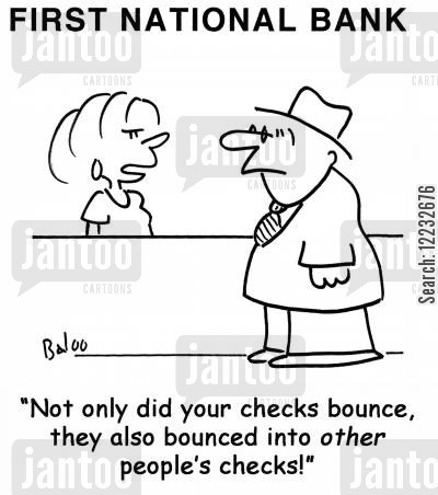 checks bouncing cartoon humor: 'Not only did your checks bounce, they also bounced into other people's checks!'