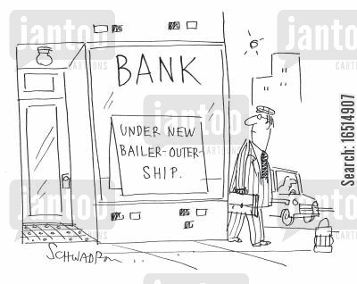 government bail outs cartoon humor: Bank - Under New Bailer-Outer-Ship.