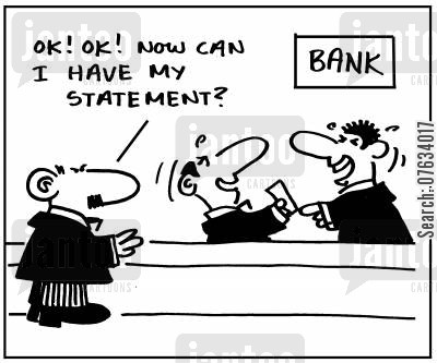 bank statement cartoon humor: Ok! Ok! Now can I have my statement?