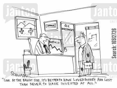 financial adviser cartoon humor: 'Look at the bright side, it's better to have loved money and lost than never to have invested at all.'