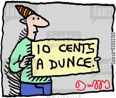 dunces cartoon humor: 10 Cents A Dunce.