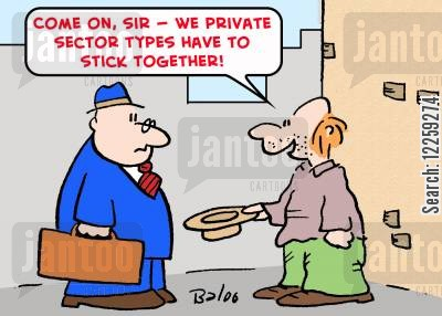 private sector workers cartoon humor: 'Come on, sir -- we private sector types have to stick together!'