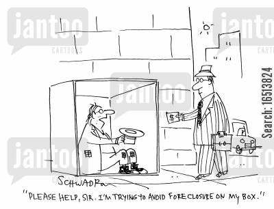 homeless men cartoon humor: 'Please help, Sir. I'm trying to avoid fore closure on my box.'