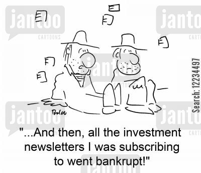 newsletter cartoon humor: '...And then, all the investment newsletter I was subscribing to went bankrupt!'