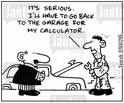 extorting cartoon humor: 'It's serious. I'll have to go back to the garage for my calculator.'