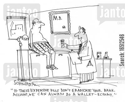 eradicate cartoon humor: 'If these expensive pills don't eradicate your bank account, we can always do a wallet-ectomy.'