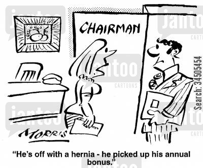 pay cheques cartoon humor: He's off with a hernia - he picked up his annual bonus.