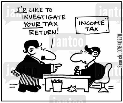 tax investigators cartoon humor: 'I'd like to investigate your tax return.'