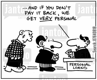 repayment cartoon humor: 'And if you don't pay it back we get very personal.'