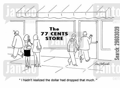 converting cartoon humor: 'I hadn't realized the dollar had dropped that much.'