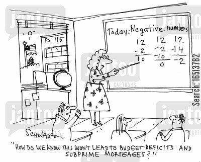 pupil cartoon humor: 'Ho do we know this won't lead to budget deficits and subprime mortgages?'
