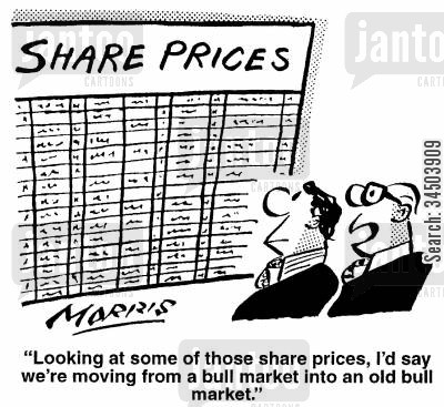 financial market cartoon humor: Share Prices - Looking at some of those share prices, I'd say we're moving from a bull market into an old bull market.