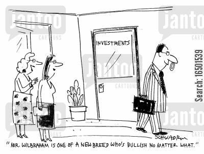bullishness cartoon humor: Mr Wilbraham is one of a new breed who's bullish no matter what.