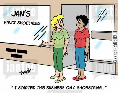 business financing cartoon humor: I started this business on a shoestring.