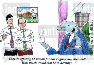foreign exchange cartoon humor: 'They're offering $5 billion for our engineering division? How much would that be in herring?'