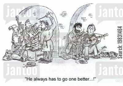 busk cartoon humor: 'He always has to go one-better!'