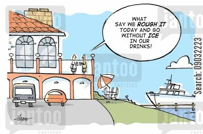 mansion cartoon humor: What say we rough it today and go without ice in our drinks!