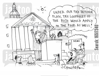 election poll cartoon humor: 'Under our tax reform plan, tax loopholes of the rich would apply to the poor as well!'
