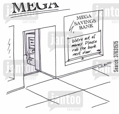 savings bank cartoon humor: We're out of money, Please rob the bank next door,