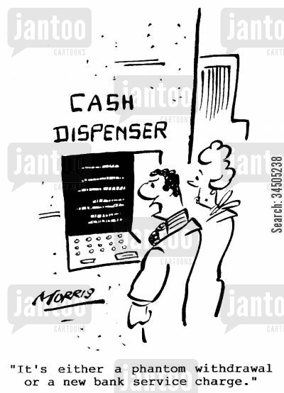 phantom withdrawal cartoon humor: It's either a phantom withdrawal or a new bank service charge.