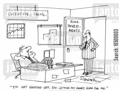 stone age men cartoon humor: I'm not gofing off.NI'm letting my money work for me.