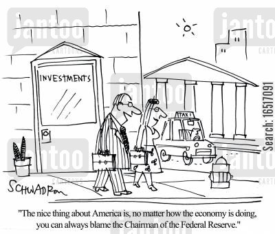 chairman of the fed cartoon humor: 'The nice thing about America is, no matter how the economy is doing, you can always blame the Chairman of the Federal Reserve.'