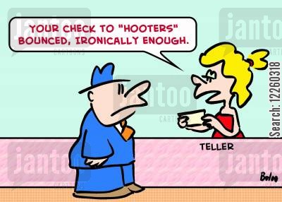 hooters cartoon humor: 'Your check to 'Hooters' bounced, ironically enought.'
