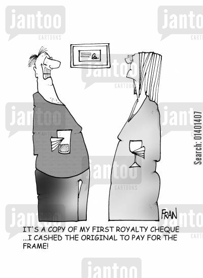 framed cheques cartoon humor: 'It's a copy of my first royalty cheque...I cashed the original to pay for the frame!'