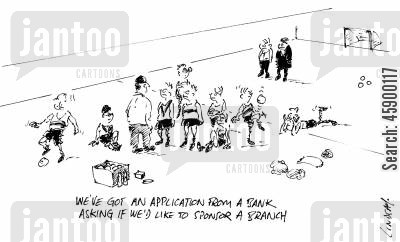 football clubs cartoon humor: 'We've got an application from a Bank asking if we'd like to sponsor a branch.'