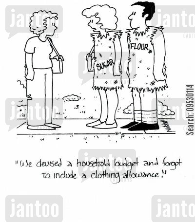 economise cartoon humor: 'We devised a household budget and forgot to include a clothing allowance.'