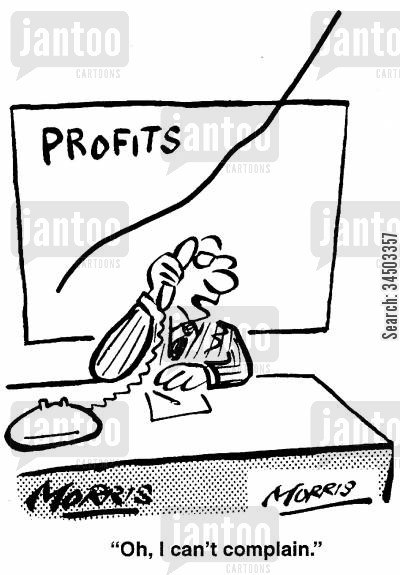 profit charts cartoon humor: Oh, I can't complain. high profits