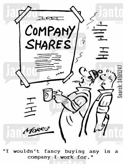 company shares cartoon humor: Company Shares - I wouldn't fancy buying any in a company I work for.