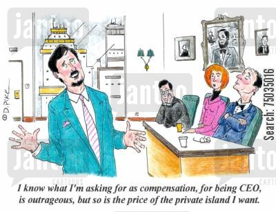private islands cartoon humor: 'I know what I'm asking for compensation, for being CEO, is outrageous, but so is the price of the private island I want.'