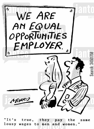 stinginess cartoon humor: We are an equal opportunities employer - It's true. They pay the same lousy wages to men and women.