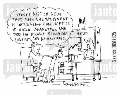 consumed cartoon humor: 'Stocks rose on news that high unemployment is increasing consumption of booze, cigarettes, and fees for divorce counseling, therapy, and bankruptcies.'