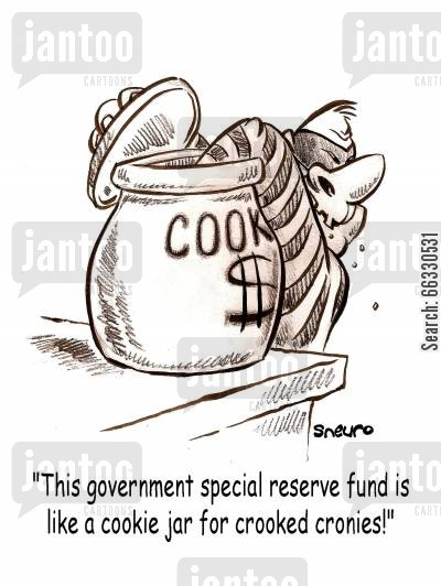 public money cartoon humor: This government special reserve fund is like a cookie jar for crooked cronies!