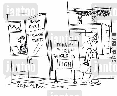 personnel office cartoon humor: 'Today's 'fire' danger is high.'