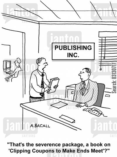 editing cartoon humor: That's the severance package, a book on Clipping Coupons to Make Ends Meet?
