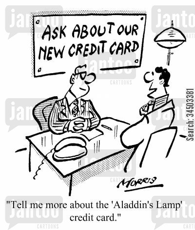 alladin cartoon humor: Ask about our new credit card - Tell me more about the 'Aladdin's Lamp' credit card.