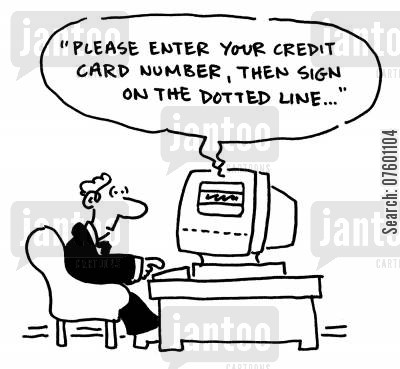 dotted line cartoon humor: 'Please enter your credit card number, then sign on the dotted line...'