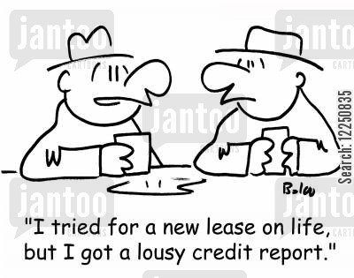 new lease of life cartoon humor: 'I tried for a new lease on life, but I got a lousy credit report.'
